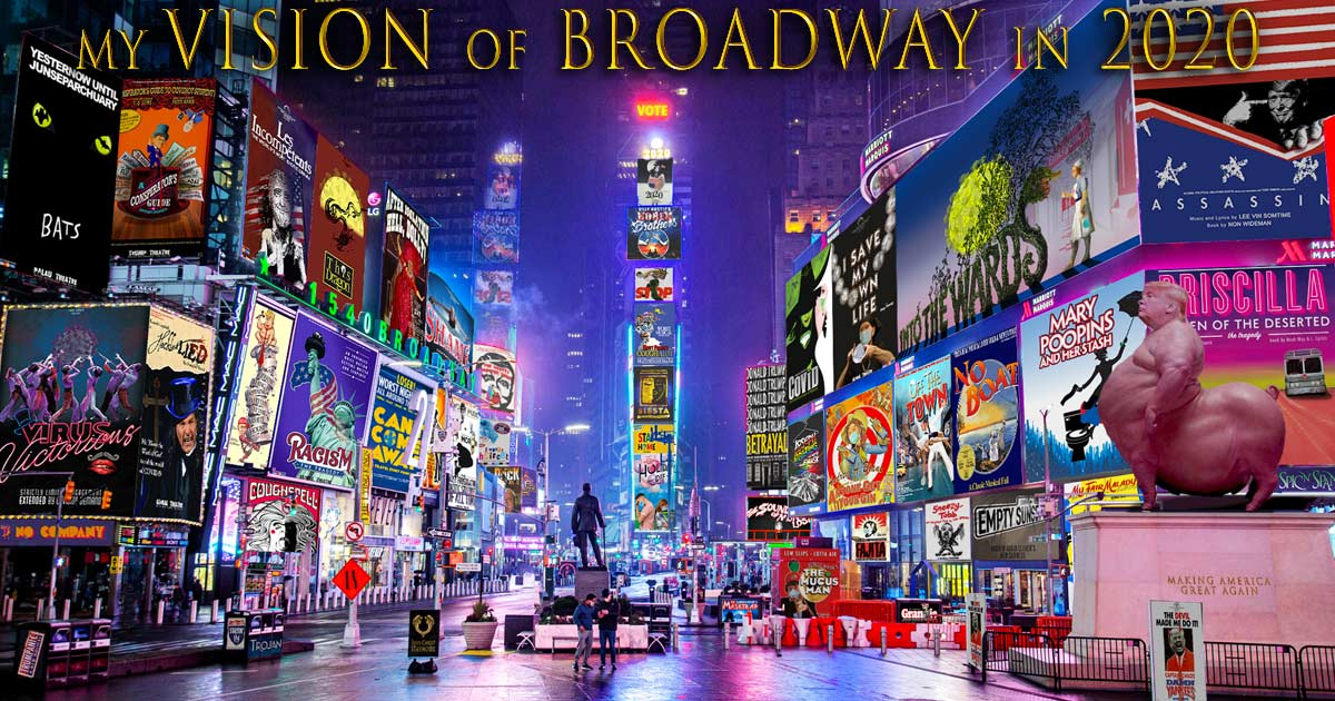 MY VISION OF BROADWAY IN 2020