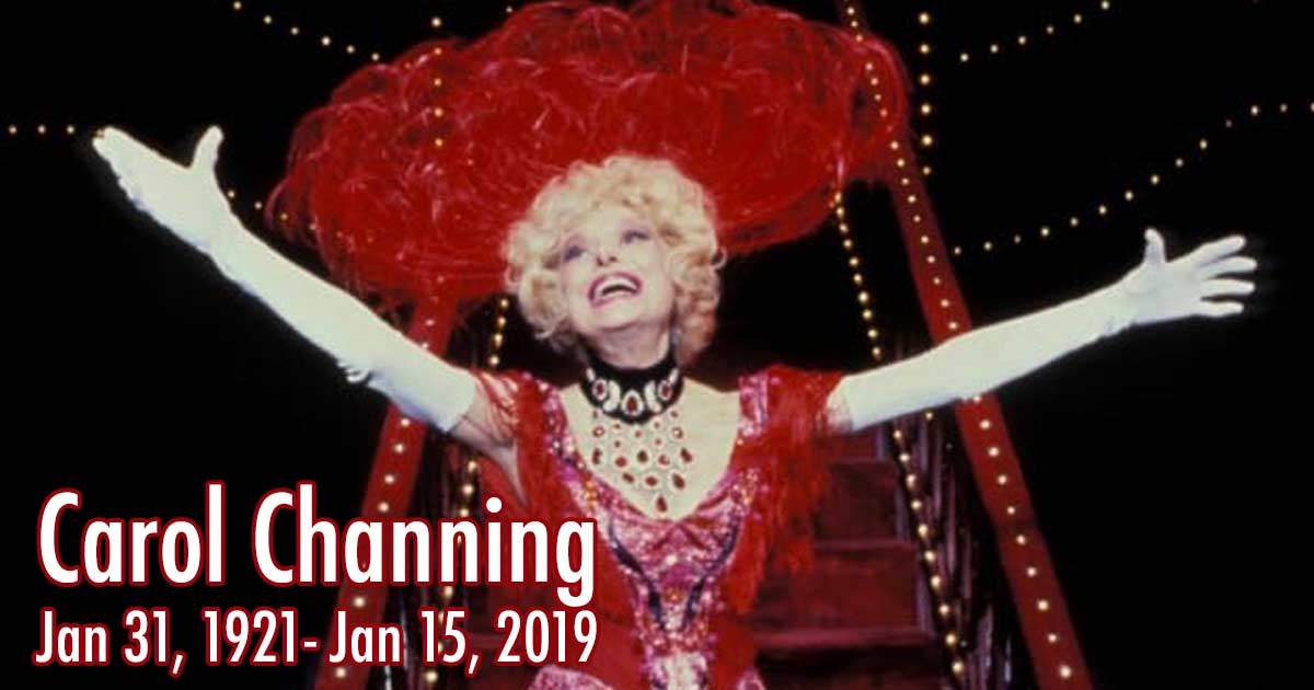Carol Channing Remembered